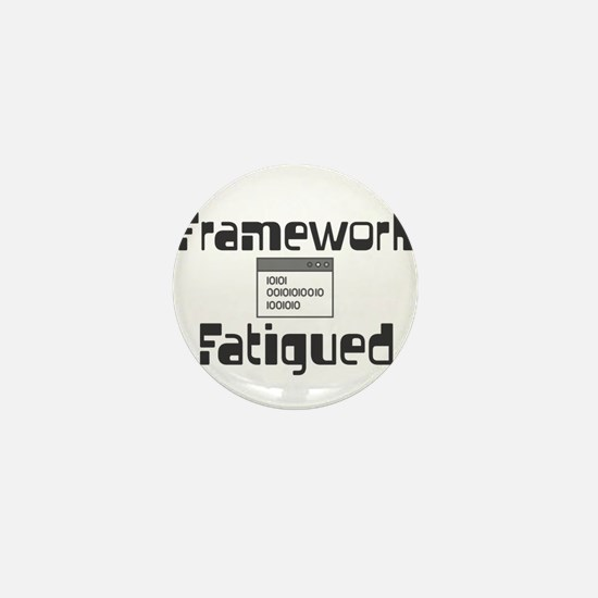 Framework Fatigued Mini Button