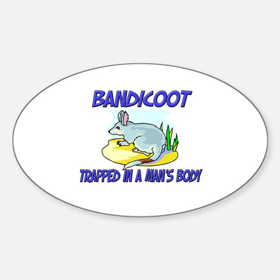Bandicoot Trapped In A Man's Body Oval Decal