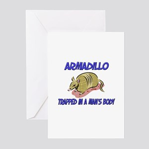 Armadillo Trapped In A Man's Body Greeting Cards (