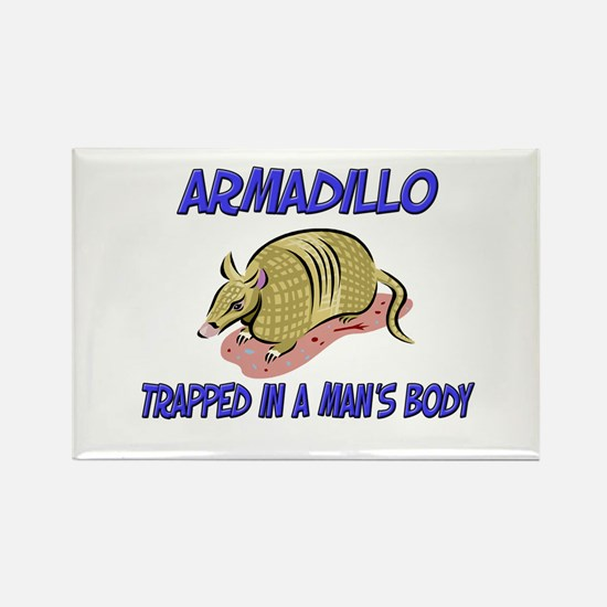 Armadillo Trapped In A Man's Body Rectangle Magnet