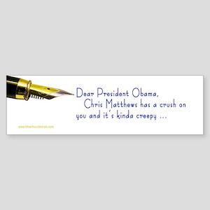 Chris Matthews Dear ... Bumper Sticker