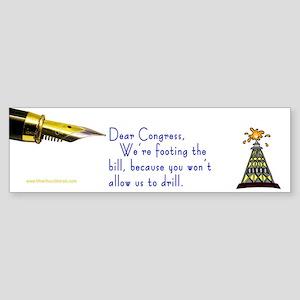Let us drill Dear ... Bumper Sticker