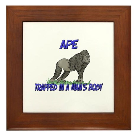Ape Trapped In A Man's Body Framed Tile