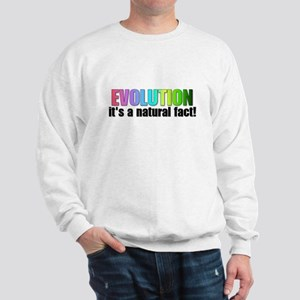 Evolution, it's a natural fac Sweatshirt