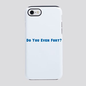 Do You Even Fort? iPhone 8/7 Tough Case