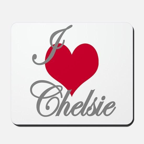 I love (heart) Chelsie Mousepad