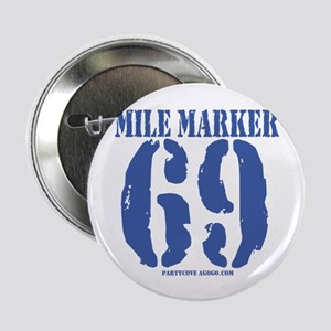 "Mile Marker 69 2.25"" Button"