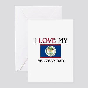 I Love My Belizean Dad Greeting Card