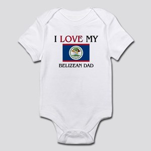 I Love My Belizean Dad Infant Bodysuit