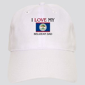 I Love My Belizean Dad Cap