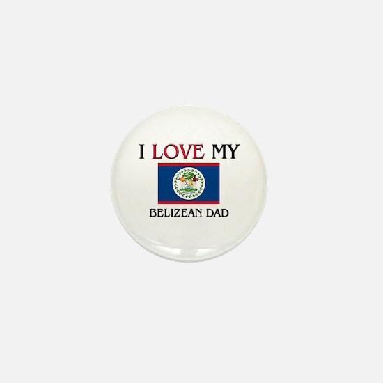 I Love My Belizean Dad Mini Button
