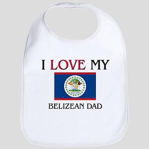 I Love My Belizean Dad Bib