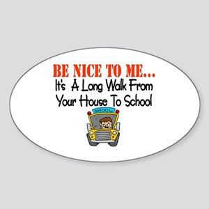 be nice to me bus driver Oval Sticker