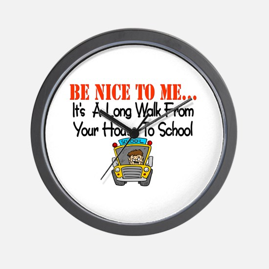 be nice to me bus driver Wall Clock