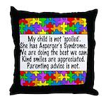 She Has Asperger's Throw Pillow