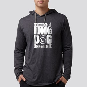 If It Involves Running And Dog Long Sleeve T-Shirt