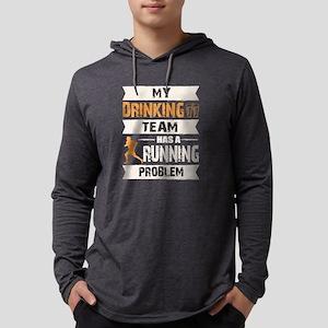 My Drinking Team Has A Running Long Sleeve T-Shirt