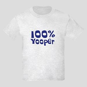 100% Yooper (2) Kids Light T-Shirt