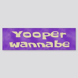 Yooper Wannabe Bumper Sticker
