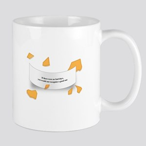 If There Were No Bad Days Mug