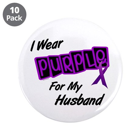 """I Wear Purple For My Husband 8 3.5"""" Button (10 pac"""
