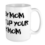 My Derby Mom Can Beat Up Your Soccer Mom! Large Mu