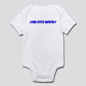 """Lying Bitch Monthly"" Infant Bodysuit"