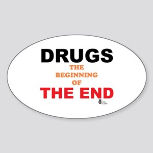 Drugs the Beginning of the End Oval Sticker
