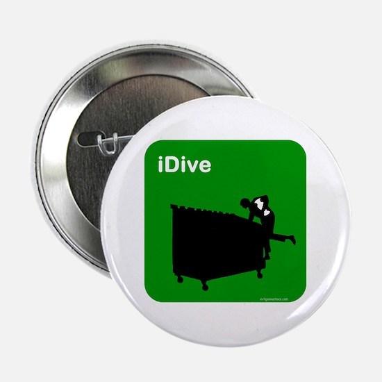 """I dive dumpster diver 2.25"""" Button"""