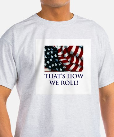 That's How We Roll! T-Shirt