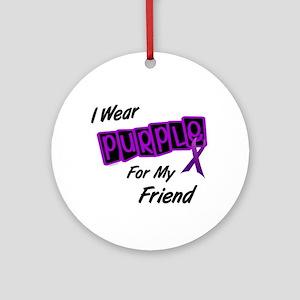 I Wear Purple For My Friend 8 Ornament (Round)