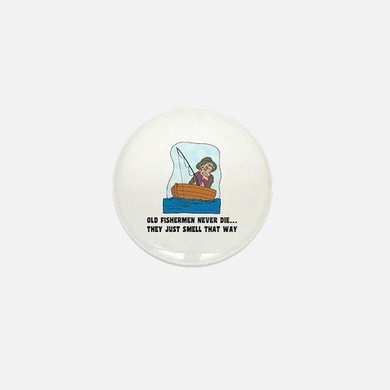 Old Fishermen Never Die Mini Button