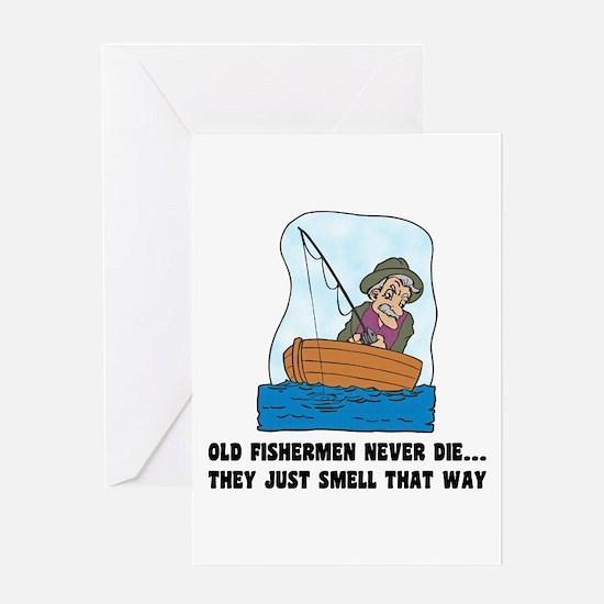 Old Fishermen Never Die Greeting Card