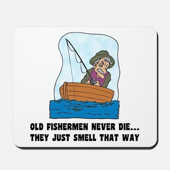 Old Fishermen Never Die Mousepad