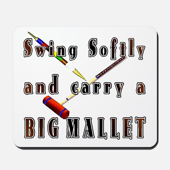 Swing Softly and Carry a Big Mousepad