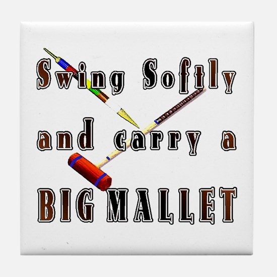 Swing Softly and Carry a Big Tile Coaster