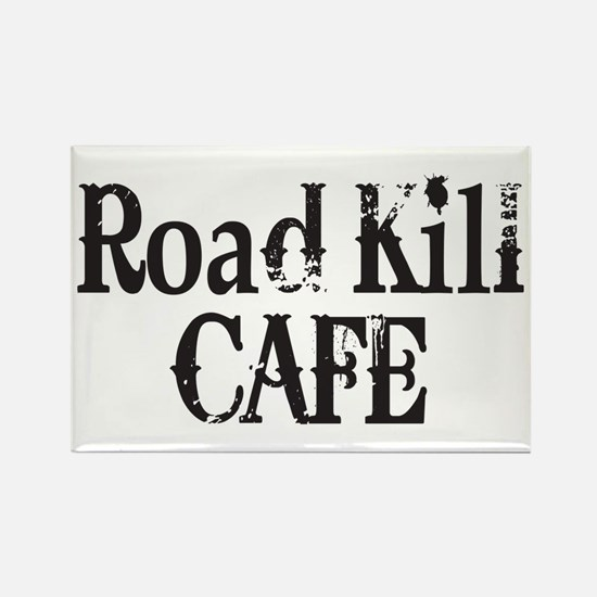 Road Kill Cafe Rectangle Magnet