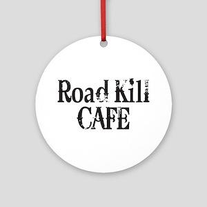 Road Kill Cafe Ornament (Round)