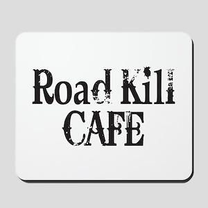 Road Kill Cafe Mousepad
