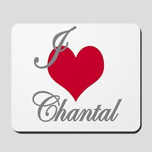 I love (heart) Chantal Mousepad