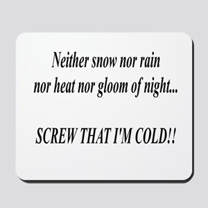 Neither Snow Mousepad