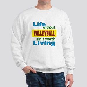 Life Without Volleyball Sweatshirt