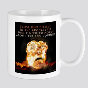 Those who believe in the apoc Mug