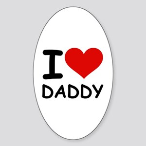 I LOVE DADDY Sticker (Oval)