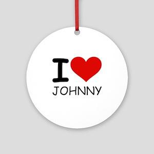 I LOVE JOHNNY Ornament (Round)