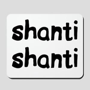 shanti shanti Mousepad