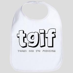 TGIF Thank God I'm Forgiven Bib