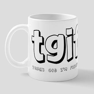 TGIF Thank God I'm Forgiven Mug