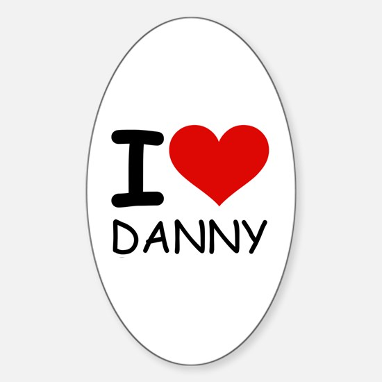 I LOVE DANNY Oval Decal