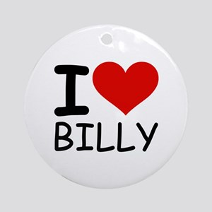I LOVE BILLY Ornament (Round)